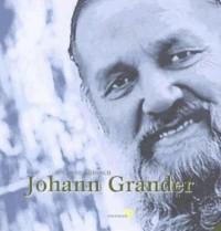 The Biography of Johann Grander